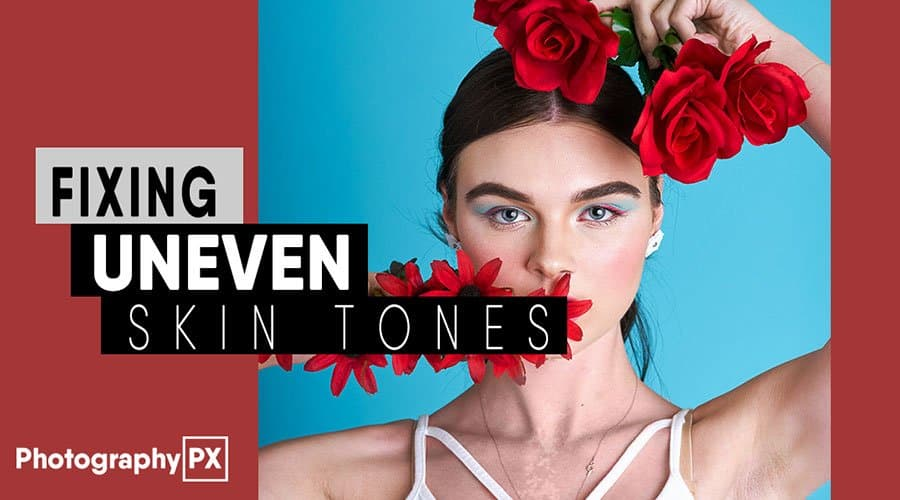 Easily-Fix-Uneven-Skin-Tones---Adobe-Photoshop-banner