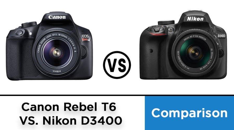 comparing-canon-t6-vs-nikon-d3400-blog-post