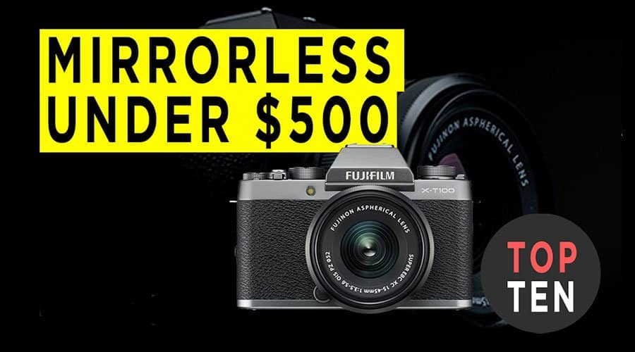 best-mirrorless-cameras-under-500-banner