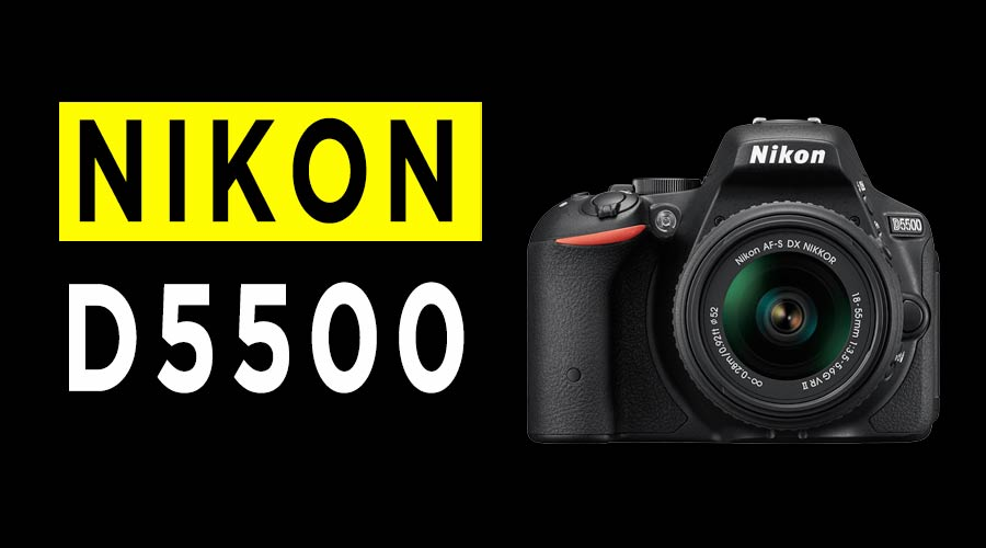nikon-d5500-DSLR-CAMERA-REVIEW-BANNER