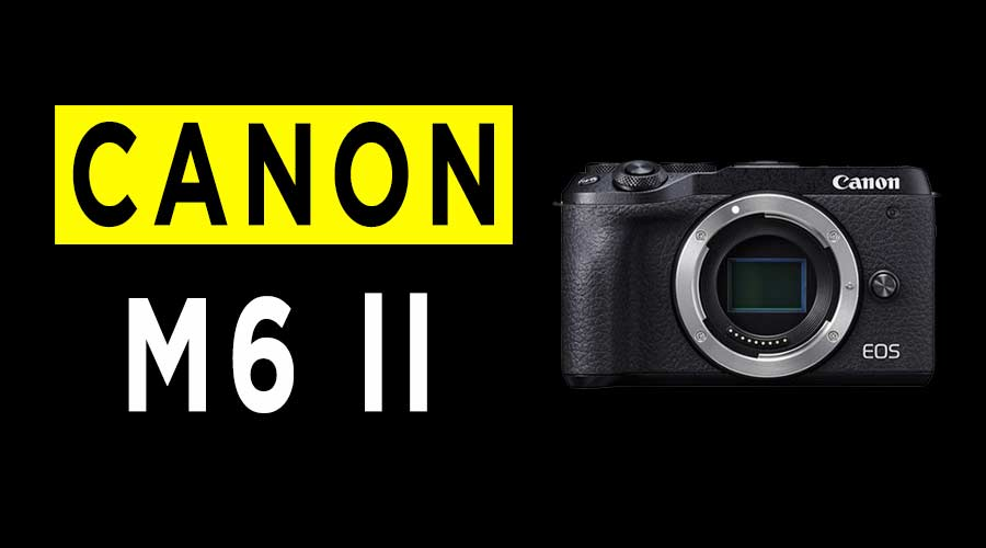 Canon-EOS-M6-Mark-II-Review-banner