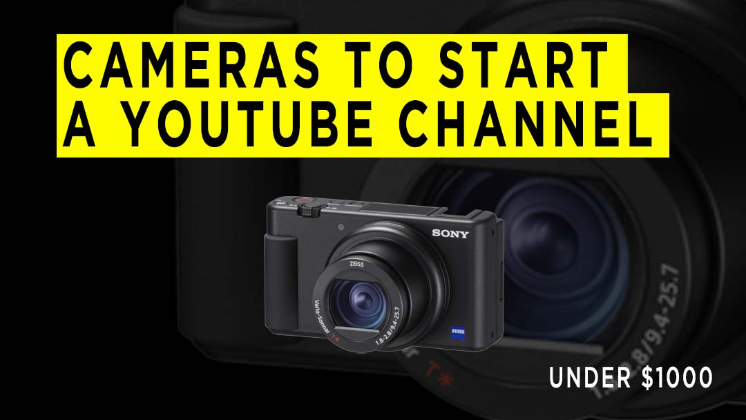 cameras-to-start-a-youtube-channel-under-1000