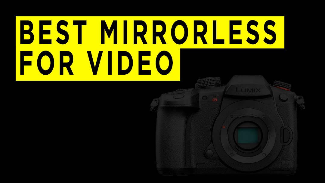 best-mirrorless-cameras-for-video-banner