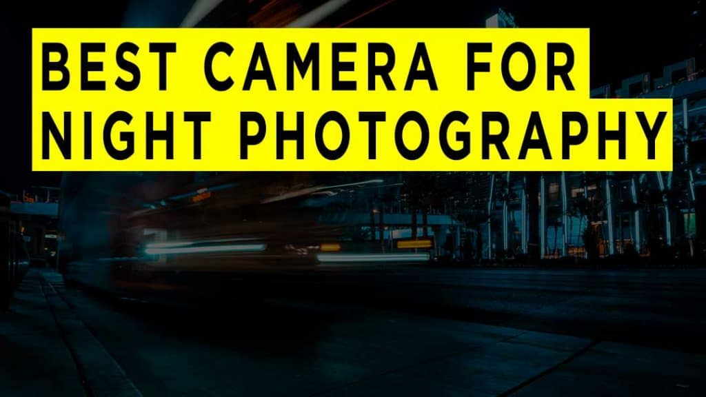 best-camera-for-night-photography-banner